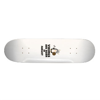 Vikings are born in August Z65ks Skateboard