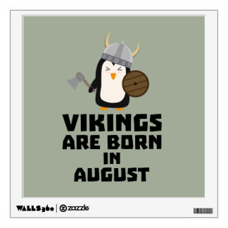 Vikings are born in August Z65ks Wall Decal