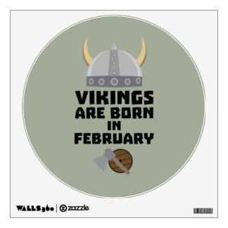 Vikings are born in February Zh6oh Wall Sticker