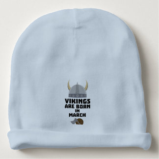 Vikings are born in March Z5e6q Baby Beanie