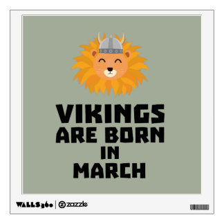 Vikings are born in March Zqjc0 Wall Decal