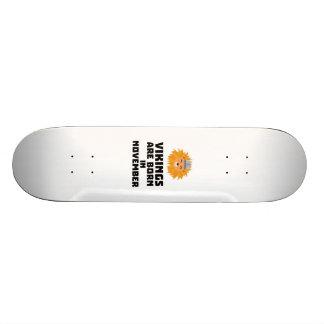 Vikings are born in November Zur82 Skateboard