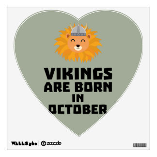 Vikings are born in October Z0v8r Wall Decal