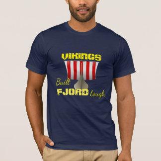 """""""Vikings. Built Fjord Tough"""" with viking ship T-Shirt"""