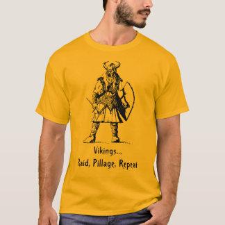 Vikings...Raid, Pillage, Repeat T-Shirt