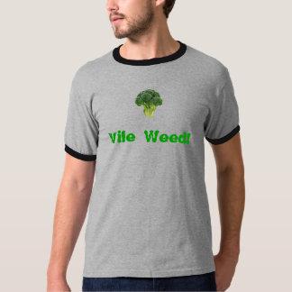 Vile Weed! Shirt