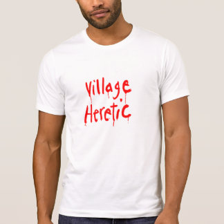 Village Heretic T-shirt