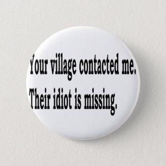 Village Idiot Pinback Button