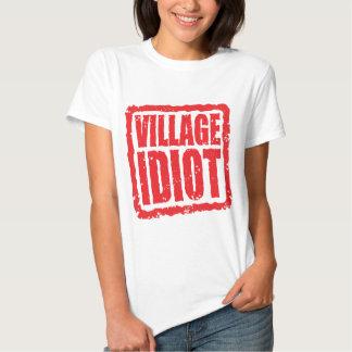 Village Idiot stamp T Shirt