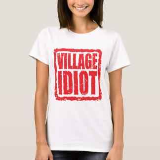 Village Idiot stamp T-Shirt