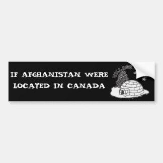 village igloo, IF AFGHANISTAN WERELOCATED IN CA... Bumper Sticker