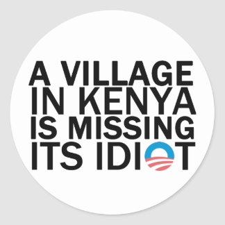 Village in Kenya Is Missing Its Idiot Classic Round Sticker