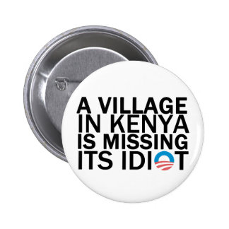 Village in Kenya Is Missing Its Idiot Pinback Button