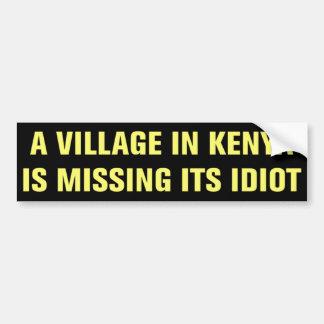 Village in Kenya Is Missing Its Idiot Sticker Bumper Sticker