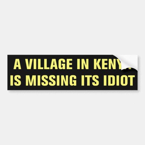 Village in Kenya Is Missing Its Idiot Sticker Car Bumper Sticker