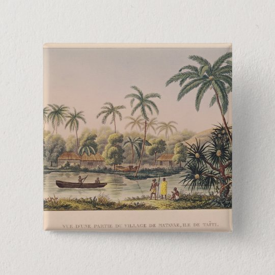Village of Matavae, Tahiti Pinback Button