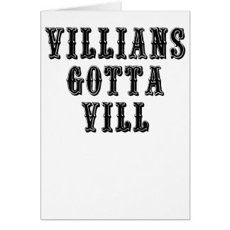 Villians Gotta Vill Card
