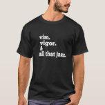 Vim y vigor y toda esa camiseta divertida del jazz