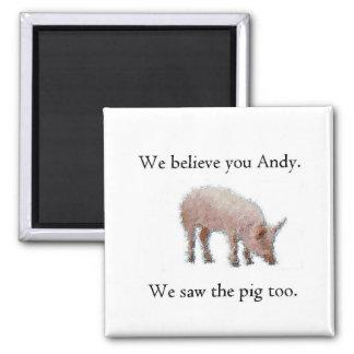 Vimos el cerdo también imán cuadrado