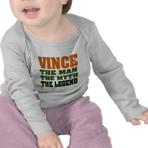 VINCE - the Man, the Myth, the Legend Shirts