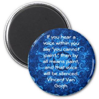 Vincent Van Gogh ART QUOTE inner voice 2 Inch Round Magnet