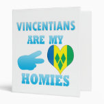 Vincentians are my Homies 3 Ring Binder