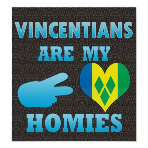 Vincentians are my Homies Poster