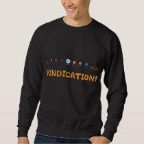 Vindication! Sweatshirt