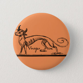 Vinegar Tom witch's familiar badge Button