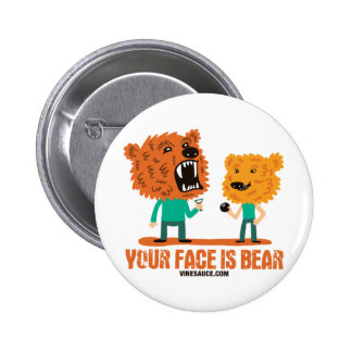 Vinesauce - Your Face is Bear 2 Inch Round Button