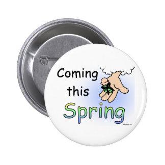 Viniendo este botón de la primavera pin redondo de 2 pulgadas