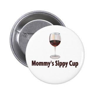 Vino de Sippy de la mamá Pin Redondo De 2 Pulgadas