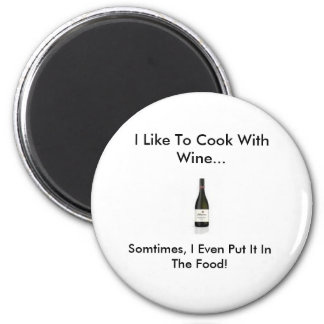 vino, tengo gusto de cocinar con el vino…, a veces imán de nevera