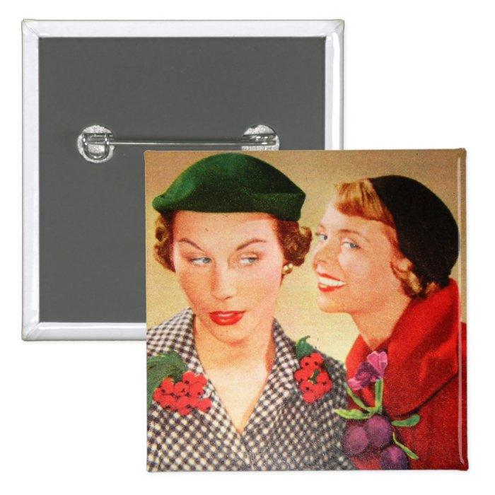 Vintage 1950s housewives / ladies gossip pinback button