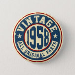 "Vintage 1958 All Original Parts Button<br><div class=""desc"">Born in 1958 Birthday Gift</div>"