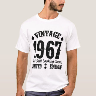 VINTAGE 1967 AND STILL LOOKING GOOD! T-Shirt