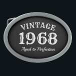 """Vintage 1968 Aged to perfection 50th Birthday Oval Belt Buckle<br><div class=""""desc"""">Vintage 1968 Aged to perfection 50th Birthday belt buckle. Cool fiftieth Birthday gift idea for men and women. Black and white typography template design. Humorous quote for over the hill fifty year old. Funny present for dad, father, uncle, brother, grandpa, grandfather, husband, spouse, friend, wife, etc. Change date / year...</div>"""