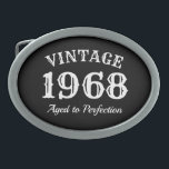 "Vintage 1968 Aged to perfection 50th Birthday Oval Belt Buckle<br><div class=""desc"">Vintage 1968 Aged to perfection 50th Birthday belt buckle. Cool fiftieth Birthday gift idea for men and women. Black and white typography template design. Humorous quote for over the hill fifty year old. Funny present for dad, father, uncle, brother, grandpa, grandfather, husband, spouse, friend, wife, etc. Change date / year...</div>"