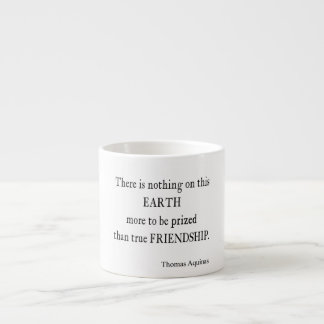 Vintage Aquinas Friendship Inspirational Quote Espresso Cup