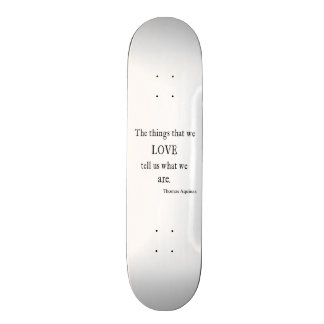 Vintage Aquinas Love Inspirational Quote / Quotes Skateboard Deck