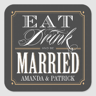 Vintage Art Deco Eat Drink and Be Married Wedding Square Sticker