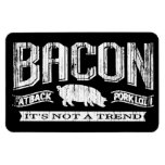 Vintage Bacon It's Not A Trend Sign Magnet