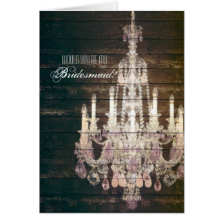 Vintage Barn Chandelier Will You Be My Bridesmaid Card
