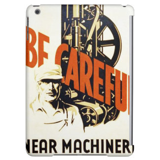 Vintage Be Careful Near Machinery WPA Poster Cover For iPad Air