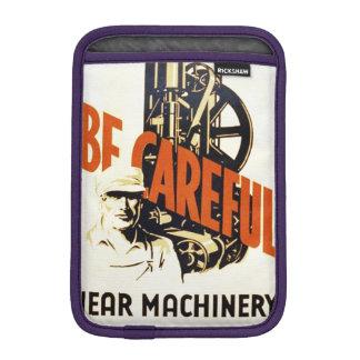 Vintage Be Careful Near Machinery WPA Poster iPad Mini Sleeve