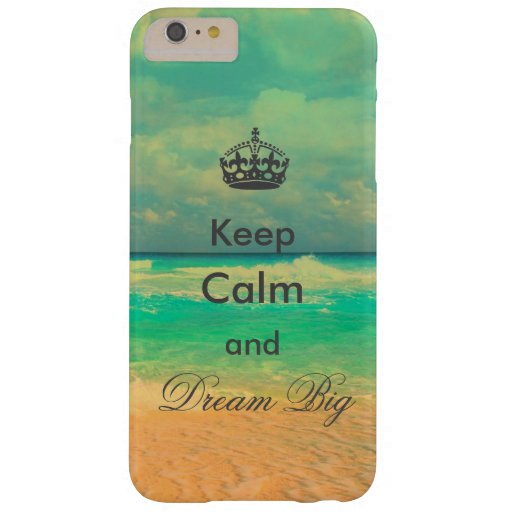"""vintage beach """"Keep Calm and Dream Big"""" quote Barely There iPhone 6 Plus Case"""