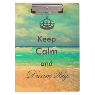 "vintage beach ""Keep Calm and Dream Big"" quote Clipboard"