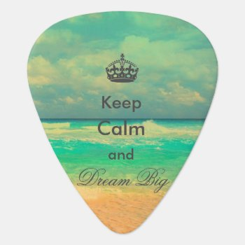 """Vintage Beach """"keep Calm And Dream Big"""" Quote Guitar Pick by InovArtS at Zazzle"""