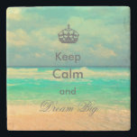 """vintage beach """"Keep Calm and Dream Big"""" quote Stone Coaster<br><div class=""""desc"""">Beautiful trendy vintage beach """"Keep Calm and Dream Big"""" quote image, blue, green, white, grey, sand colors, vintage, antique effects, sea, beach, sand, earth, ocean, summer, sun, season, typography, quotation, inspirational, whimsical, unique, fashion, popular, art, dreamy, design, cute, pretty, spiritual, strength, cool, illustration, holidays, tropical, fully customizable, monogram, custom, awesome...</div>"""