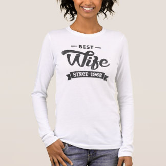 Vintage Best Wife Since 1962 Long Sleeve T-Shirt